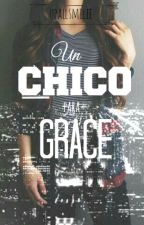 Un Chico para Grace by Upallsmilee