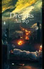 -=Dreams: An Rp=- (CLOSED) by -Copy-Kitty-