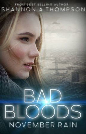 Bad Bloods: November Rain by ShannonAThompson