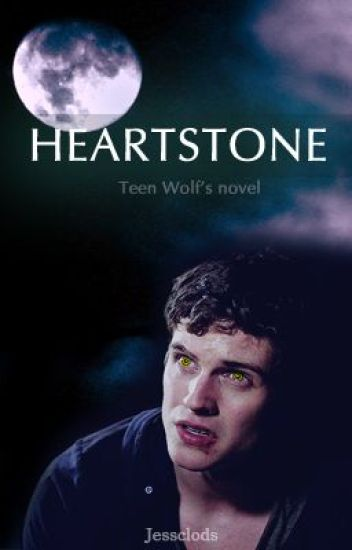 Heartstone (Isaac Lahey - Teen Wolf / completed)