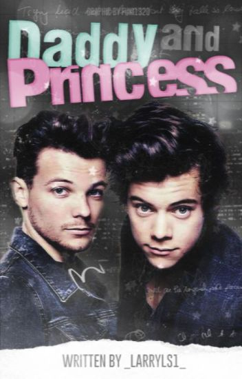 Daddy and Princess || Larry ✔