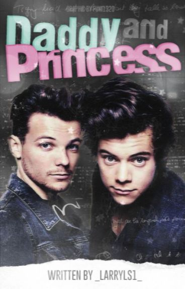 Daddy and Princess || Larry