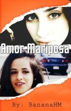 Amor Mariposa (Camren) by HiIsLizbeth