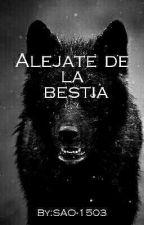 Alejate De La Bestia by SAO-1503