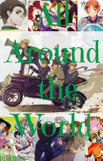 All Around the World (Hetalian Drabbles 1)