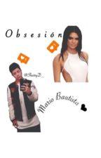 Obsesión ➳ Mario Bautista by SharryD_