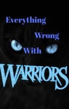 Everything Wrong with Warrior Cats (Spoilers) {#Wattys2016} by DuskyKat