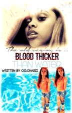 Thicker Than Water by YoungPappyWife