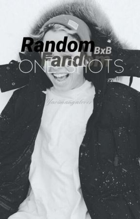 {bxb} Random Fandom One Shots by yaoimangalover