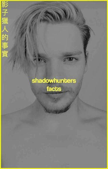 Shadowhunters facts