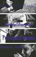 SuperWhoLock Daddy/Daughter Preferences/Imagines by Phoenix_Blade