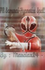 ||♢Power Rangers Samurai~Hypnotize Spell♢|| by marciax14