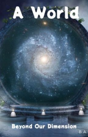 A World Beyond Our Dimension  by bookwriter1235