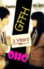 GFFH 2 Years OHG FanFic by _itsIndiGo