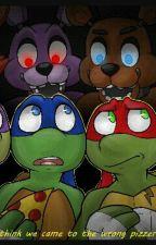 TMNT and FNAF: 5 Crazy Nights✔ by turtlegirl12345