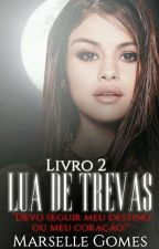 Lua De Trevas - Livro 2  by WhiteWolf001