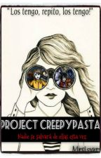 Project Creepypasta |Creepypasta fanfiction| by MrsLoverz