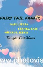 FAIRY TAIL FANFIC (NALU, JERZA, GRUVIA, GALE, MIRAXUS, ZERVIS) by FairyTailLover0804