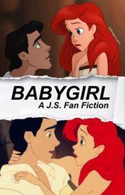 BABYGIRL || A Jacob Sartorius Fan Fic by 4Dragcon