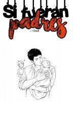Si Fueran Padres 『Haikyuu!』 by --Shea