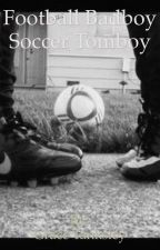 Football bad boy soccer tomboy by GtAwesomeness