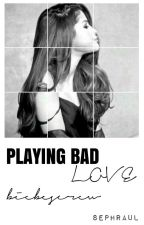 Playing Bad Love by biebescrew