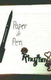 Paper & pen by Rhythm_
