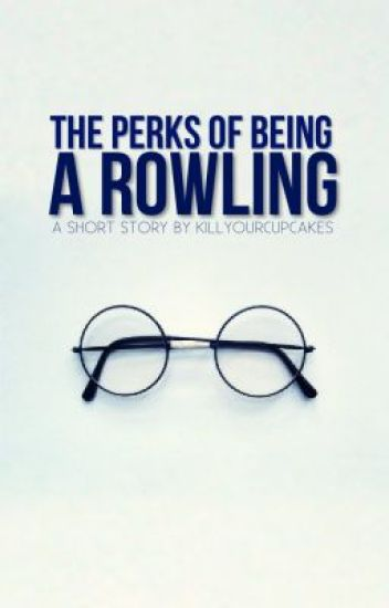 The Perks of Being a Rowling