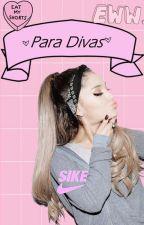 Para Divas ⓒ by fuckingbadkid_