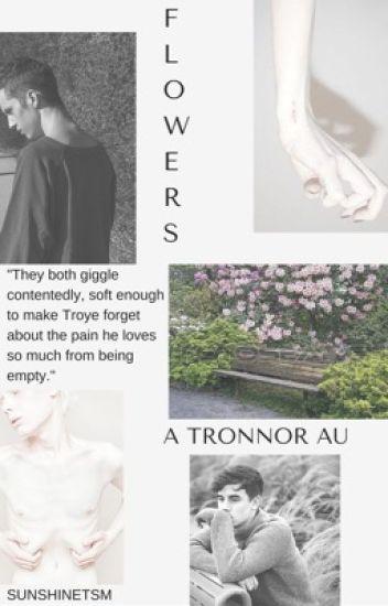F L O W E R S | TRONNOR A.U.