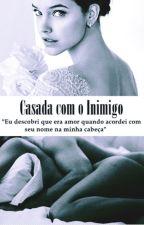 Casada com o Inimigo - Série Enemies - Livro 1  by GabbrielaM