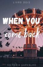 When you come back #2 [hiatus] by Euvictoria