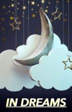 In Dreams; Geetrick by novatrick