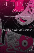 Repulsive Love (Yandere! Mettaton EX x Female! Reader) by Skeledoot