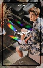 Fragments ― Poetry by xiurious