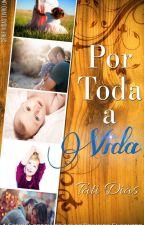 Por Toda A Vida (Degustação) by tatimsdn
