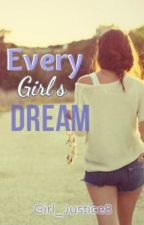 Every Girl's Dream! by Girl_Justice8