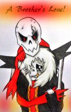 A Brother's Love!                                       (Underfell Au) by Ramen-Sansy525