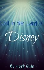 Lost in the Land of Disney by AwesomeLostGirls