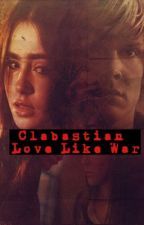 Clabastian | Love Like War | by ClaraCullen9