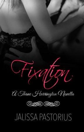 FIXATION: A Thane Harrington Novella by JalissaPastorius