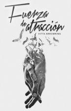 Fuerza de Atracción by arrowring