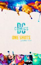 ||One-Shots de DC|| by wonderfulluh