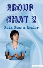 Group Chat 2 {Ryan Ross x Reader} by aesthetically_awsten