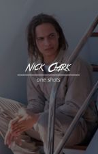 Nick Clark (FTWD) one shots by egogrumps