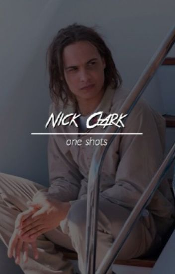 Nick Clark (FTWD) one shots