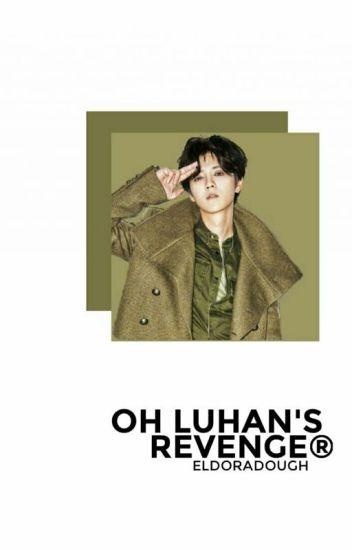 Oh Luhan's Revenge ; hunhan