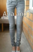Ana and I by cillanickole317