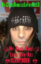 MY CRISS ANGEL FAN-ART SCRAPBOOK by CrissAngelsLoyalKc13
