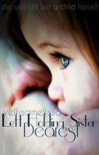 Left Holding Sister Dearest by yelhsamelissa